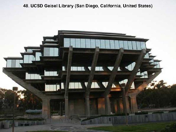 48. UCSD Geisel Library (San Diego, California, United States)