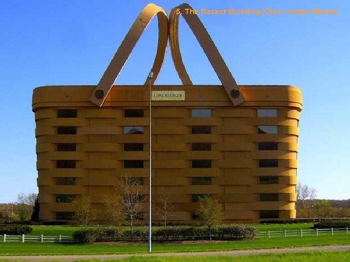 5. The Basket Building (Ohio, United States)