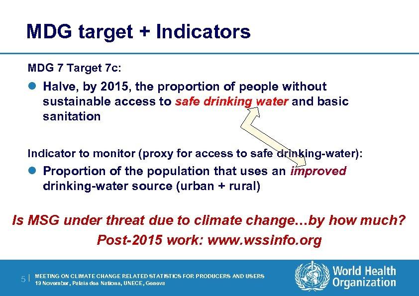 MDG target + Indicators MDG 7 Target 7 c: l Halve, by 2015, the