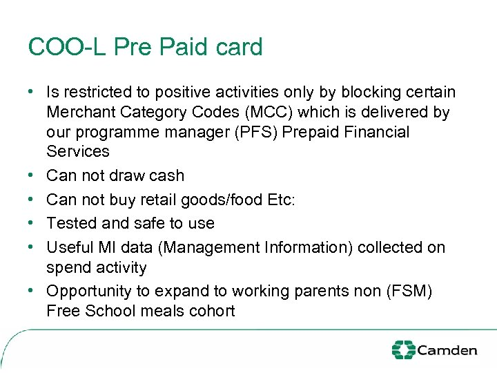 COO-L Pre Paid card • Is restricted to positive activities only by blocking certain