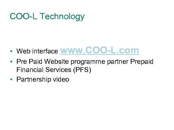 COO-L Technology • Web interface www. COO-L. com • Pre Paid Website programme partner
