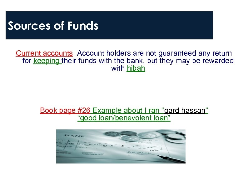 Sources of Funds Current accounts Account holders are not guaranteed any return for keeping