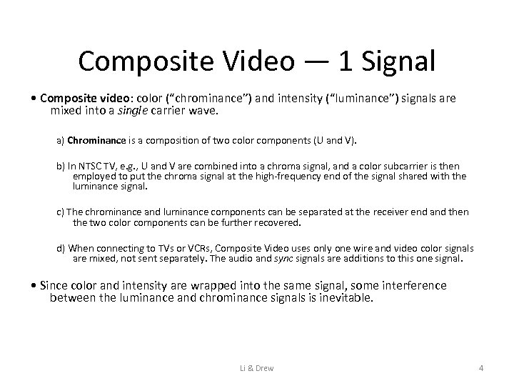 """Composite Video — 1 Signal • Composite video: color (""""chrominance"""") and intensity (""""luminance"""") signals"""