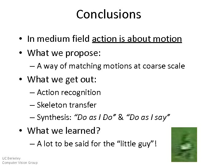 Conclusions • In medium field action is about motion • What we propose: –
