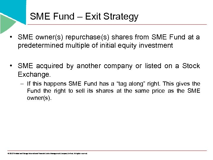SME Fund – Exit Strategy • SME owner(s) repurchase(s) shares from SME Fund at
