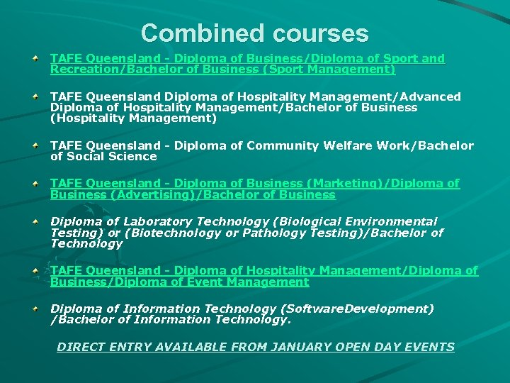 Combined courses TAFE Queensland - Diploma of Business/Diploma of Sport and Recreation/Bachelor of Business