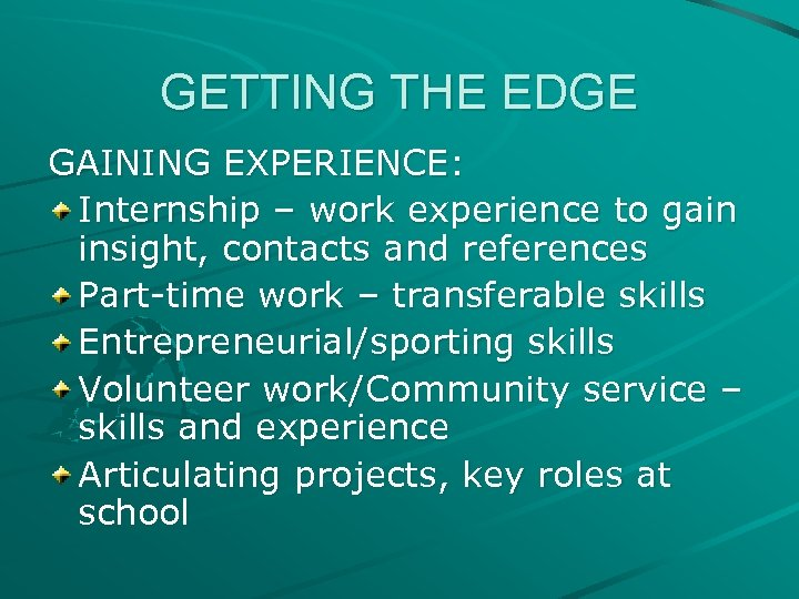 GETTING THE EDGE GAINING EXPERIENCE: Internship – work experience to gain insight, contacts and