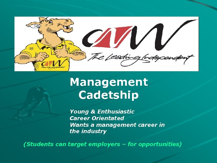 Management Cadetship Young & Enthusiastic Career Orientated Wants a management career in the industry