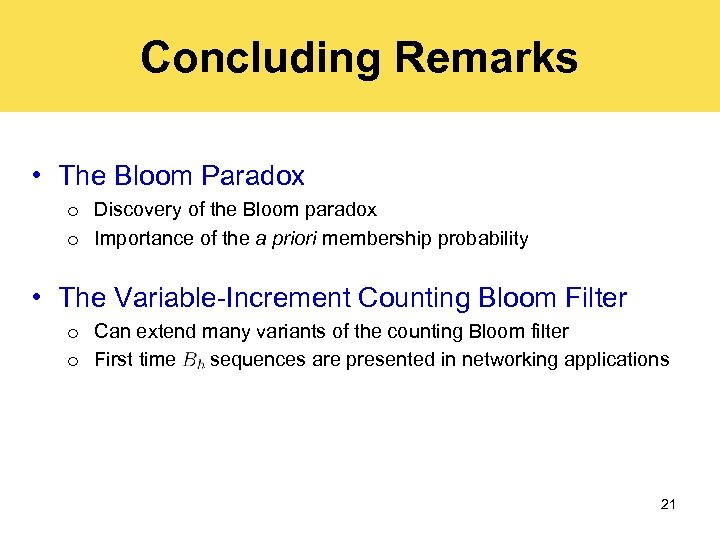 Concluding Remarks • The Bloom Paradox o Discovery of the Bloom paradox o Importance