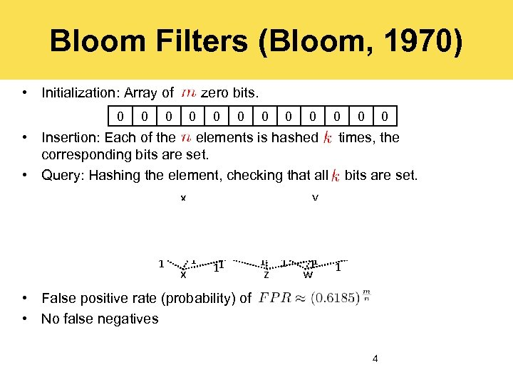 Bloom Filters (Bloom, 1970) • Initialization: Array of 0 0 zero bits. 0 0