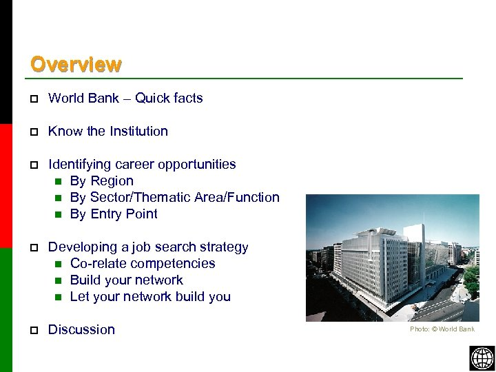 Overview p World Bank – Quick facts p Know the Institution p Identifying career