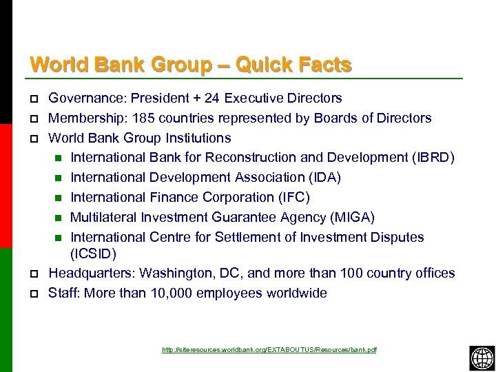World Bank Group – Quick Facts p p p Governance: President + 24 Executive