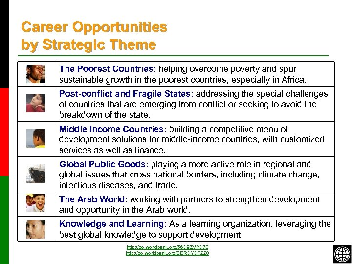 Career Opportunities by Strategic Theme The Poorest Countries: helping overcome poverty and spur sustainable