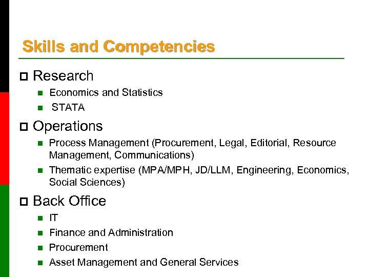 Skills and Competencies p Research n n p Operations n n p Economics and