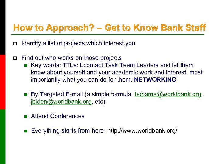 How to Approach? – Get to Know Bank Staff p Identify a list of