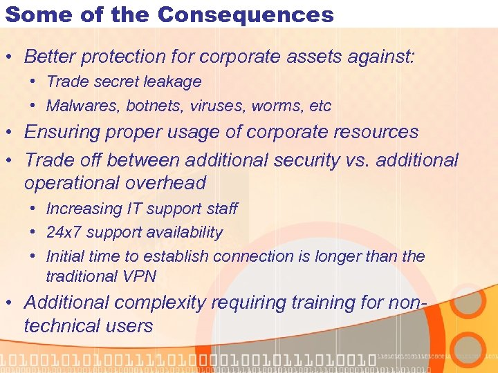 Some of the Consequences • Better protection for corporate assets against: • Trade secret