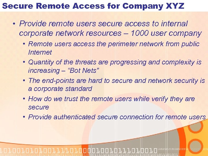 Secure Remote Access for Company XYZ • Provide remote users secure access to internal