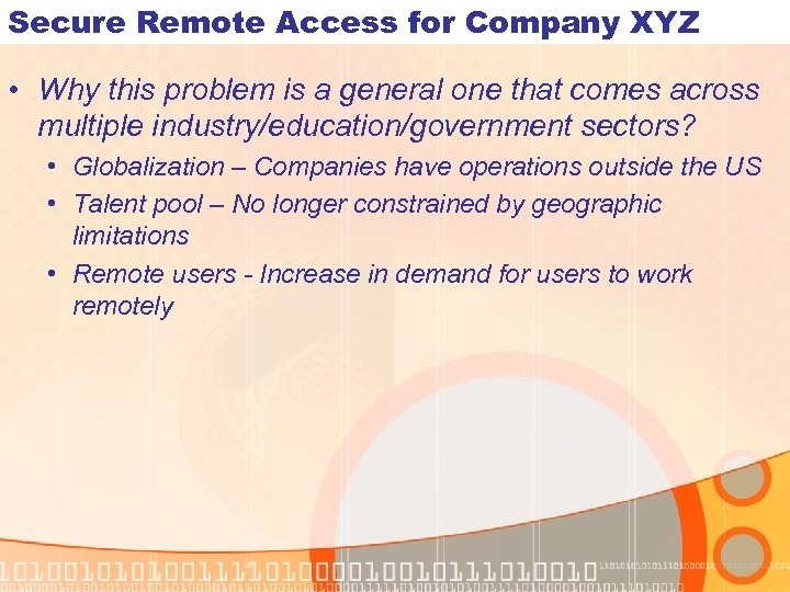 Secure Remote Access for Company XYZ • Why this problem is a general one