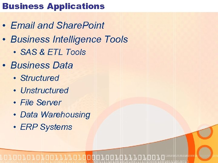 Business Applications • Email and Share. Point • Business Intelligence Tools • SAS &