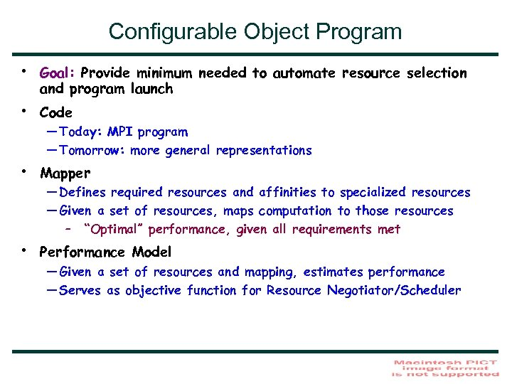 Configurable Object Program • • Goal: Provide minimum needed to automate resource selection and