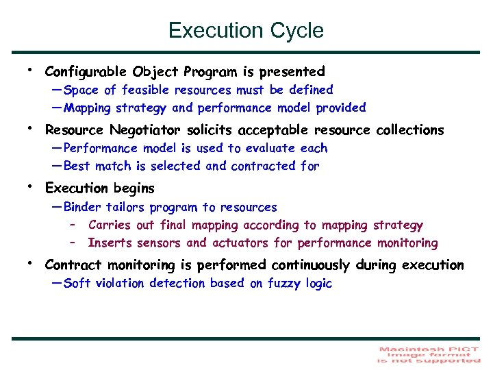 Execution Cycle • Configurable Object Program is presented • Resource Negotiator solicits acceptable resource