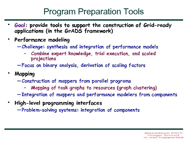 Program Preparation Tools • • Goal: provide tools to support the construction of Grid-ready