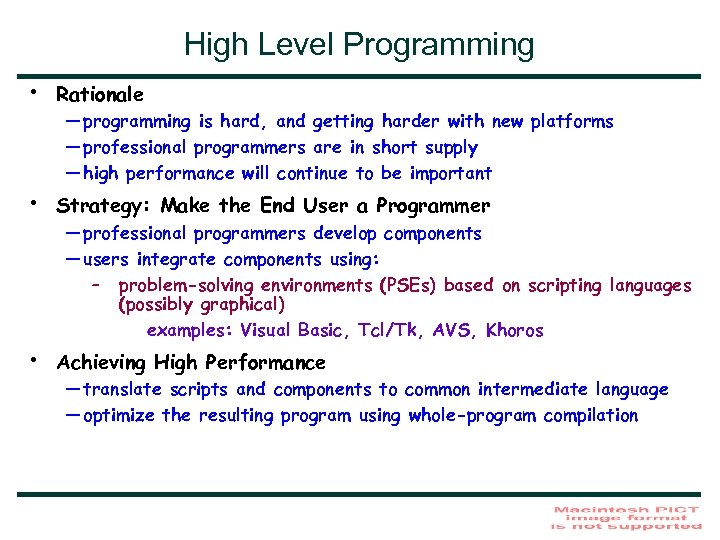 High Level Programming • Rationale • Strategy: Make the End User a Programmer •