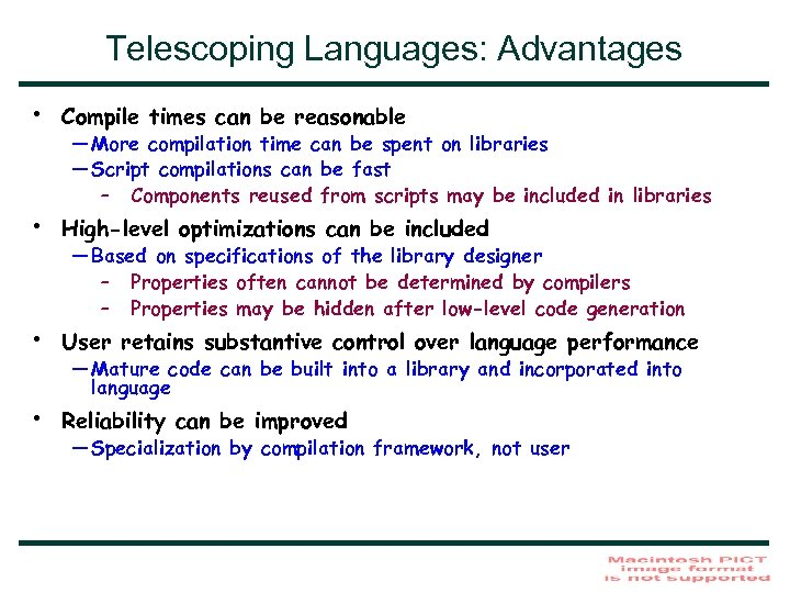 Telescoping Languages: Advantages • Compile times can be reasonable • High-level optimizations can be