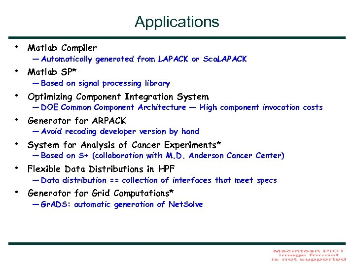 Applications • Matlab Compiler • Matlab SP* • Optimizing Component Integration System • Generator