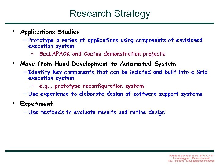 Research Strategy • Applications Studies • Move from Hand Development to Automated System •