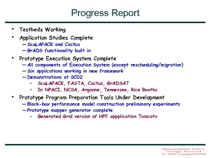Progress Report • • Testbeds Working • Prototype Execution System Complete • Prototype Program