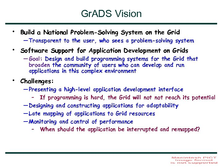 Gr. ADS Vision • Build a National Problem-Solving System on the Grid • Software
