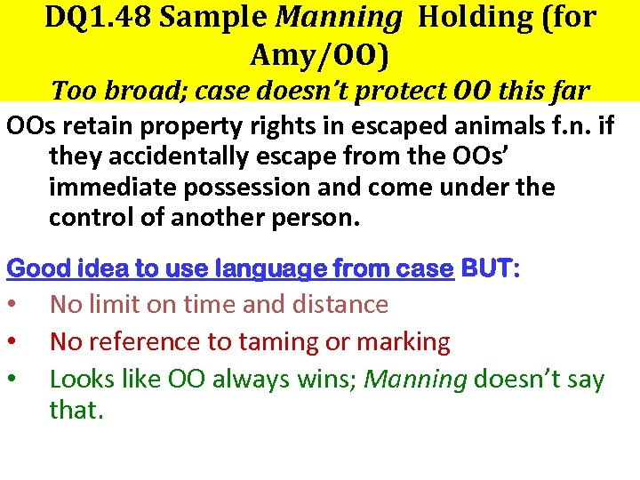 DQ 1. 48 Sample Manning Holding (for Amy/OO) Too broad; case doesn't protect OO