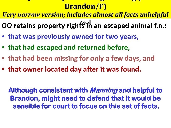 Brandon/F) Very narrow version; includes almost all facts unhelpful to A OO retains property