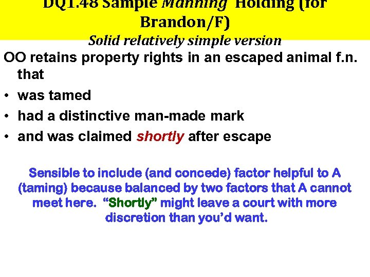 DQ 1. 48 Sample Manning Holding (for Brandon/F) Solid relatively simple version OO retains