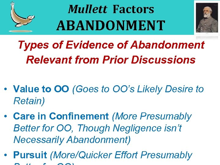 Mullett Factors ABANDONMENT Types of Evidence of Abandonment Relevant from Prior Discussions • Value
