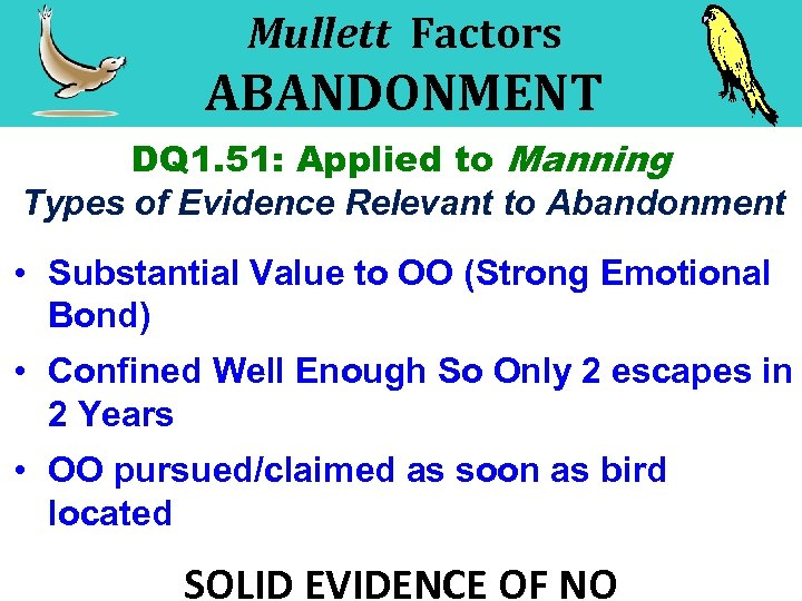 Mullett Factors ABANDONMENT DQ 1. 51: Applied to Manning Types of Evidence Relevant to