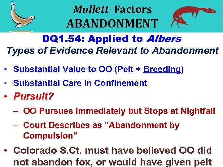 Mullett Factors ABANDONMENT DQ 1. 54: Applied to Albers Types of Evidence Relevant to