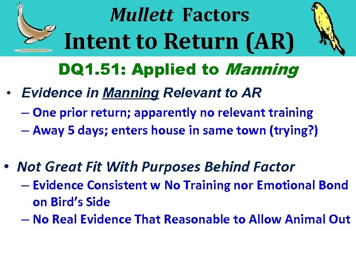 Mullett Factors Intent to Return (AR) DQ 1. 51: Applied to Manning • Evidence