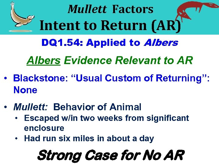 Mullett Factors Intent to Return (AR) DQ 1. 54: Applied to Albers Evidence Relevant