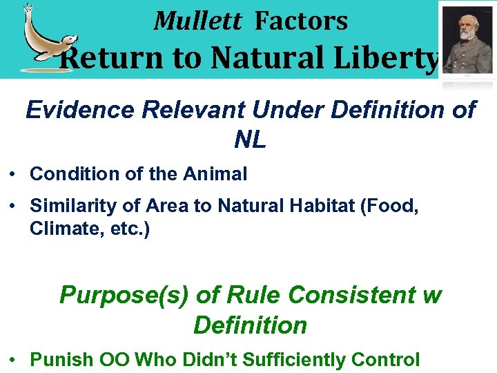 Mullett Factors Return to Natural Liberty Evidence Relevant Under Definition of NL • Condition