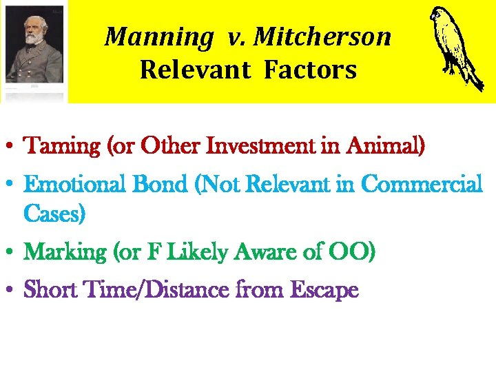 Manning v. Mitcherson Relevant Factors • Taming (or Other Investment in Animal) • Emotional