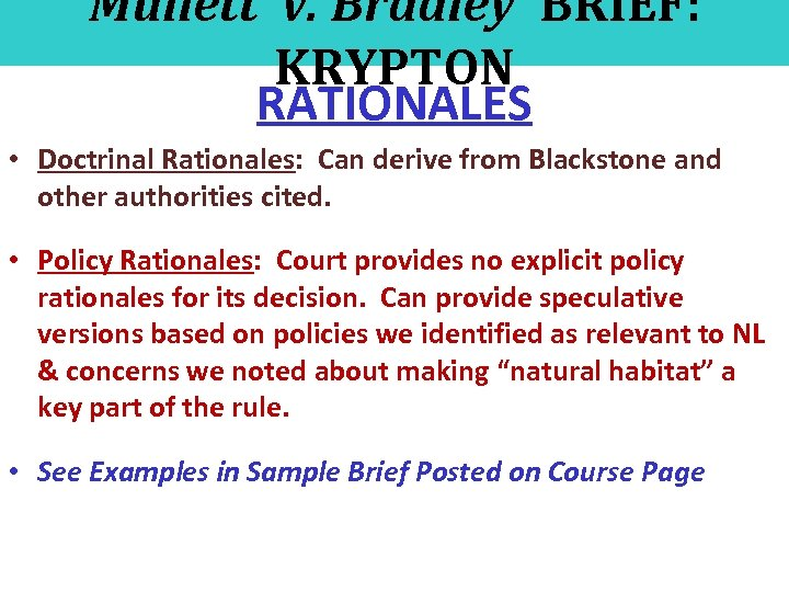 Mullett v. Bradley BRIEF: KRYPTON RATIONALES • Doctrinal Rationales: Can derive from Blackstone and