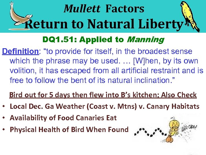"Mullett Factors Return to Natural Liberty DQ 1. 51: Applied to Manning Definition: ""to"
