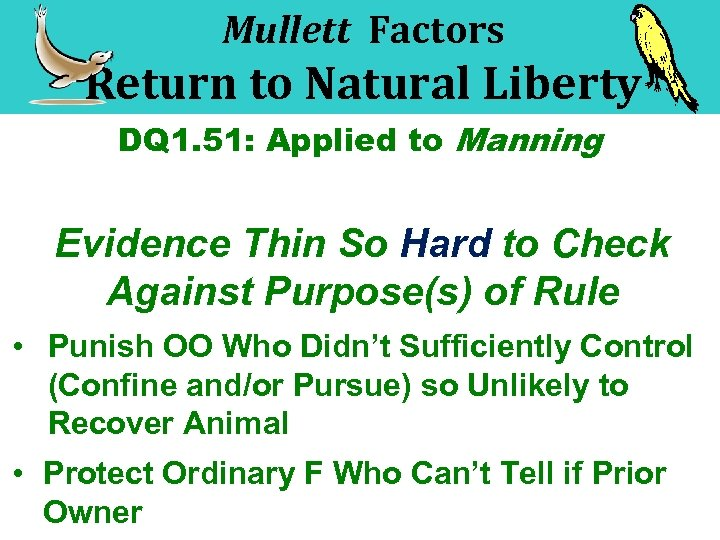Mullett Factors Return to Natural Liberty DQ 1. 51: Applied to Manning Evidence Thin
