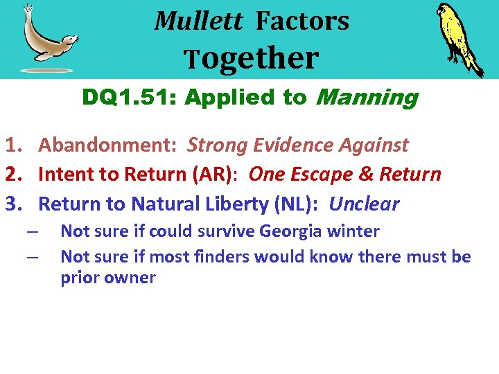 Mullett Factors Together DQ 1. 51: Applied to Manning 1. Abandonment: Strong Evidence Against