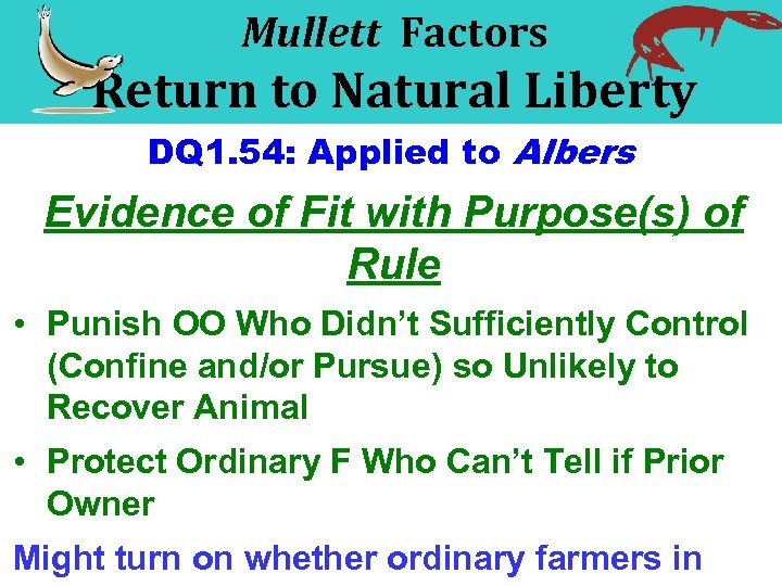 Mullett Factors Return to Natural Liberty DQ 1. 54: Applied to Albers Evidence of