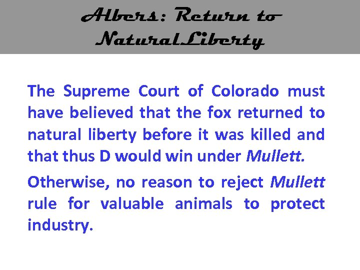 Albers: Return to Natural. Liberty The Supreme Court of Colorado must have believed that