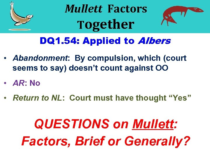 Mullett Factors Together DQ 1. 54: Applied to Albers • Abandonment: By compulsion, which