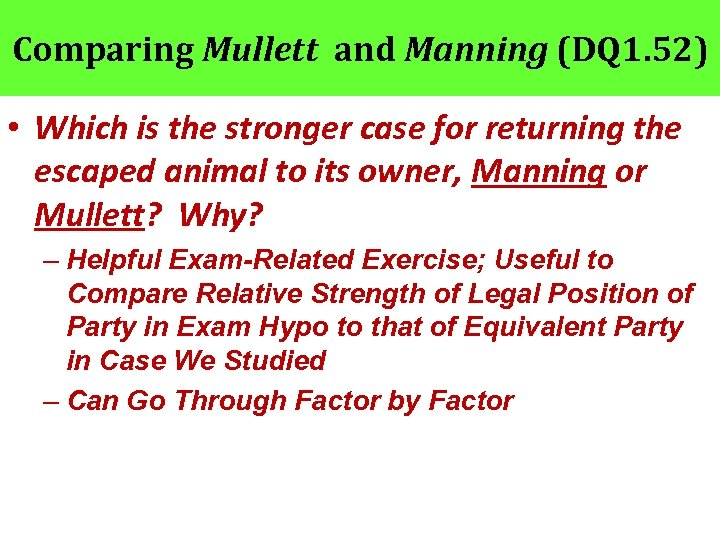 Comparing Mullett and Manning (DQ 1. 52) • Which is the stronger case for